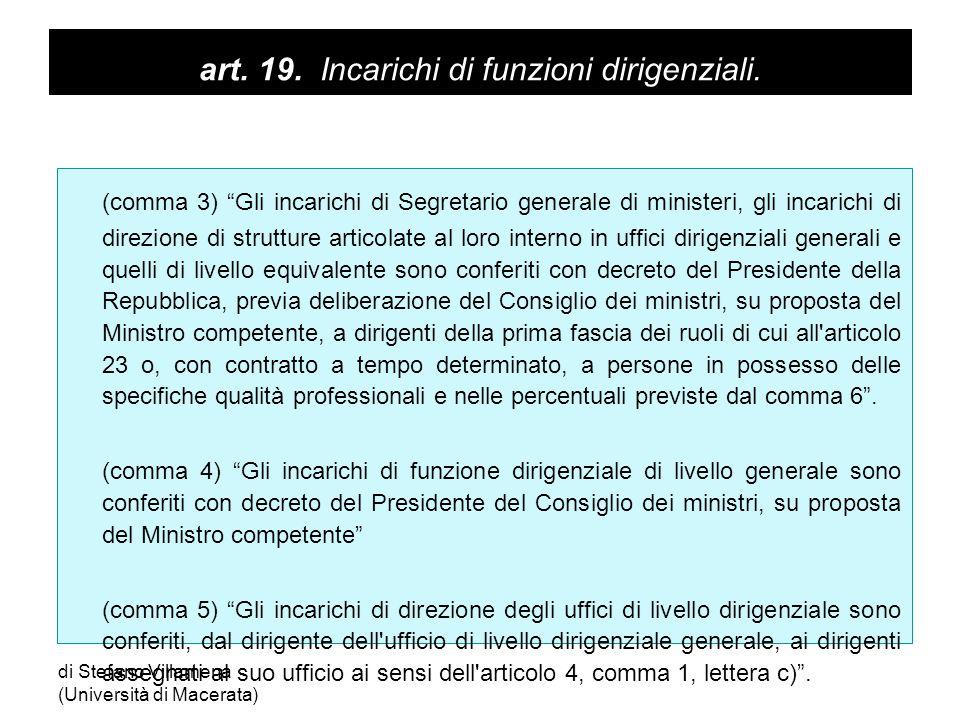 """art. 19. Incarichi di funzioni dirigenziali. (comma 3) """"Gli incarichi di Segretario generale di ministeri, gli incarichi di direzione di strutture art"""