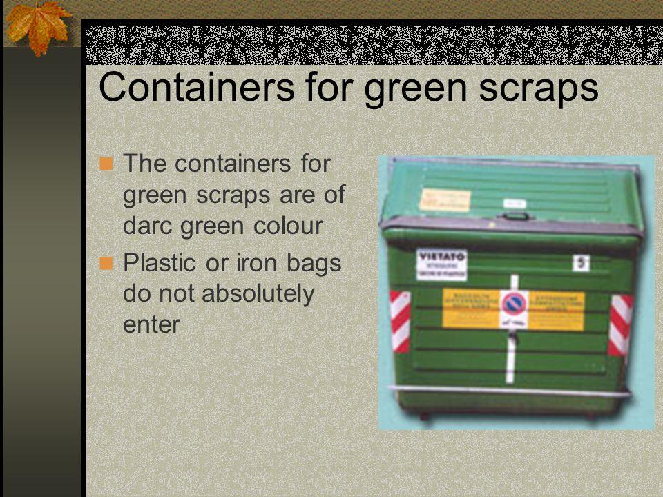 CONTENITORI PER INDUMENTI USATI I contenitori di indumenti usati sono di colore giallo.