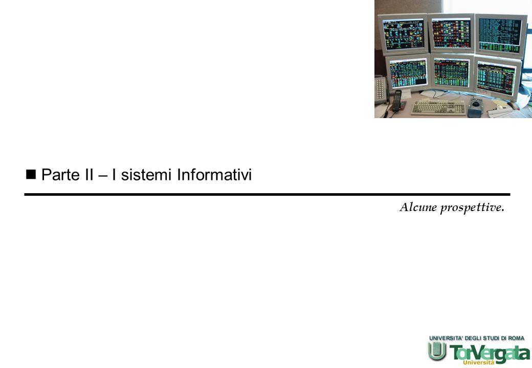 Parte II – I sistemi Informativi Alcune prospettive.
