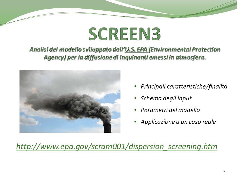 http://www.epa.gov/scram001/dispersion_screening.htm 1 Principali caratteristiche/finalità Schema degli input Parametri del modello Applicazione a un caso reale