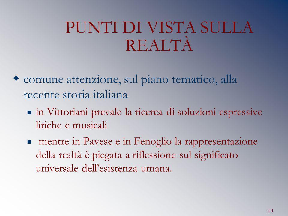 14 PUNTI DI VISTA SULLA REALTÀ  comune attenzione, sul piano tematico, alla recente storia italiana in Vittoriani prevale la ricerca di soluzioni esp