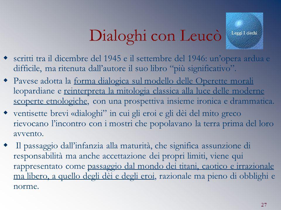 """27 Dialoghi con Leucò  scritti tra il dicembre del 1945 e il settembre del 1946: un'opera ardua e difficile, ma ritenuta dall'autore il suo libro """"pi"""