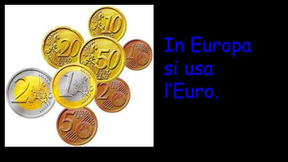 In Europa si usa l'Euro.