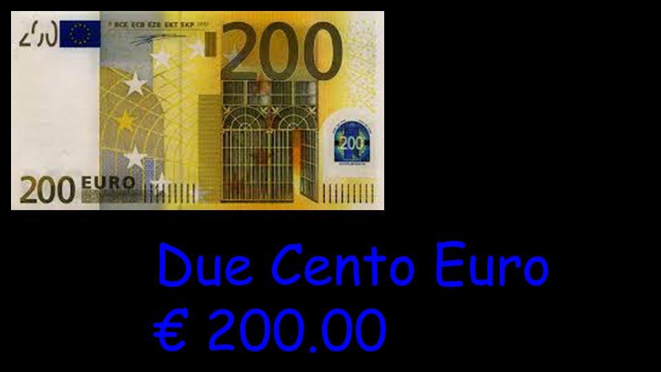 Due Cento Euro € 200.00
