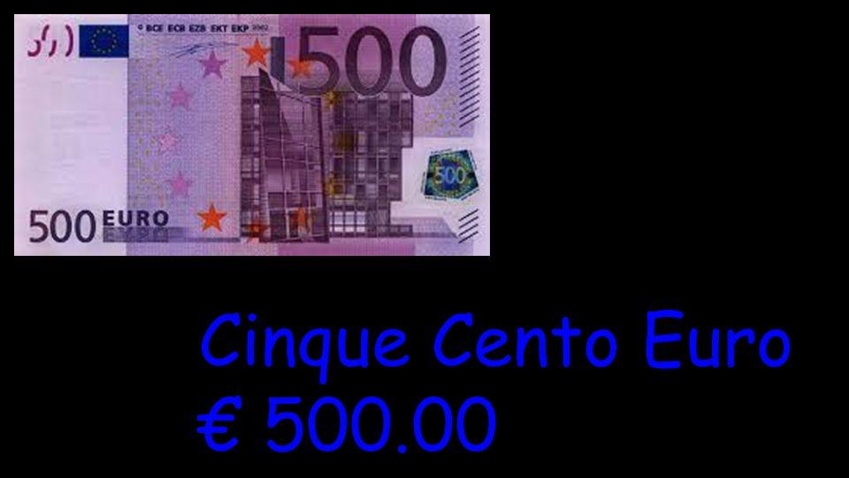 Cinque Cento Euro € 500.00