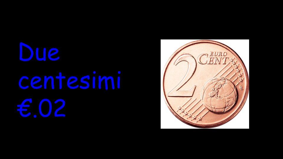 Due centesimi €.02