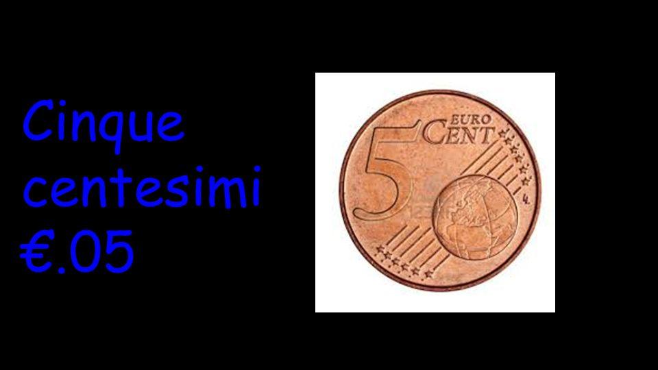 Cinque centesimi €.05