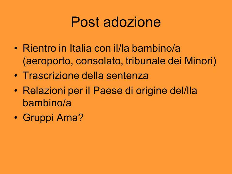 Post adozione Rientro in Italia con il/la bambino/a (aeroporto, consolato, tribunale dei Minori) Trascrizione della sentenza Relazioni per il Paese di origine del/lla bambino/a Gruppi Ama