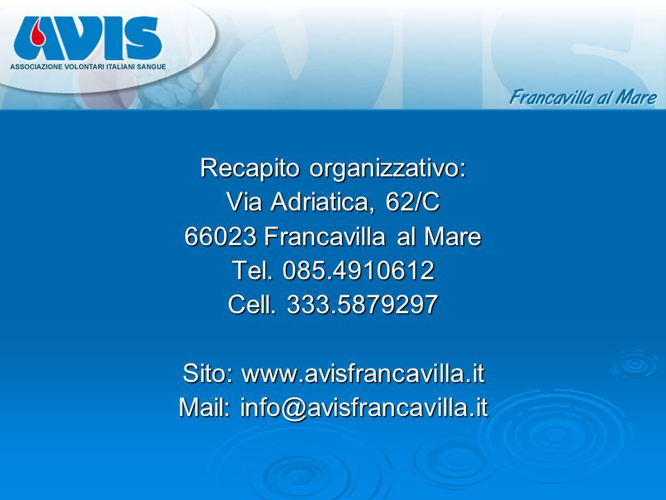 Recapito organizzativo: Via Adriatica, 62/C 66023 Francavilla al Mare Tel.