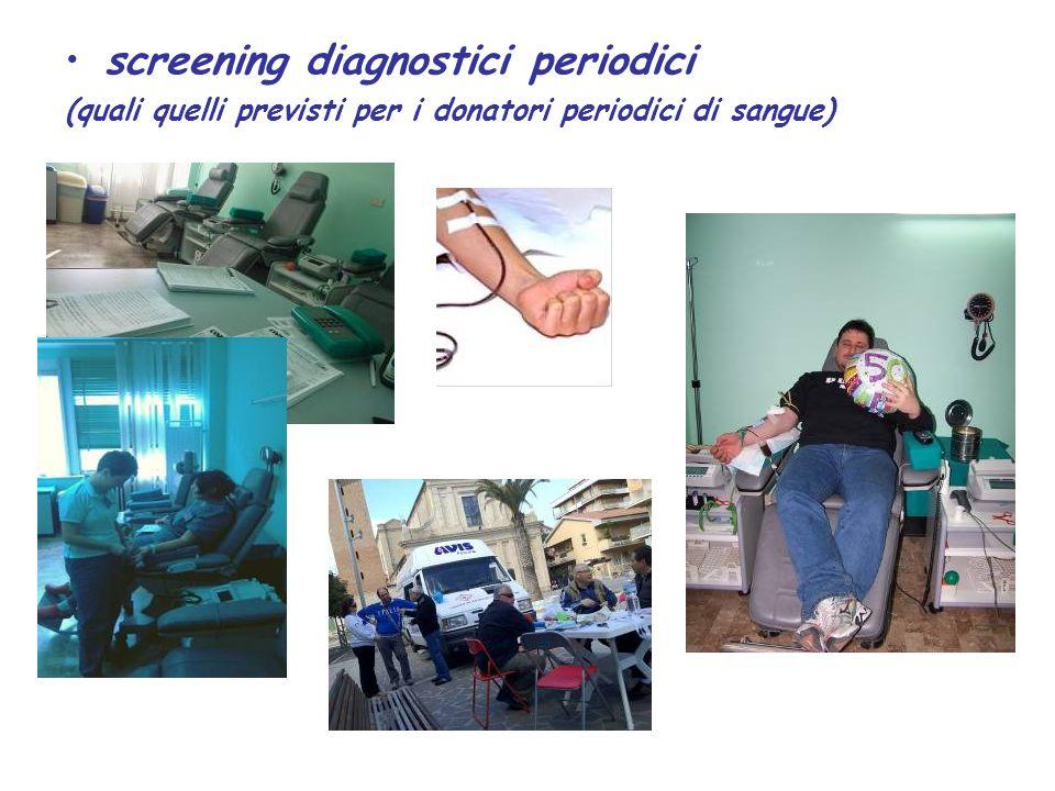 screening diagnostici periodici (quali quelli previsti per i donatori periodici di sangue)