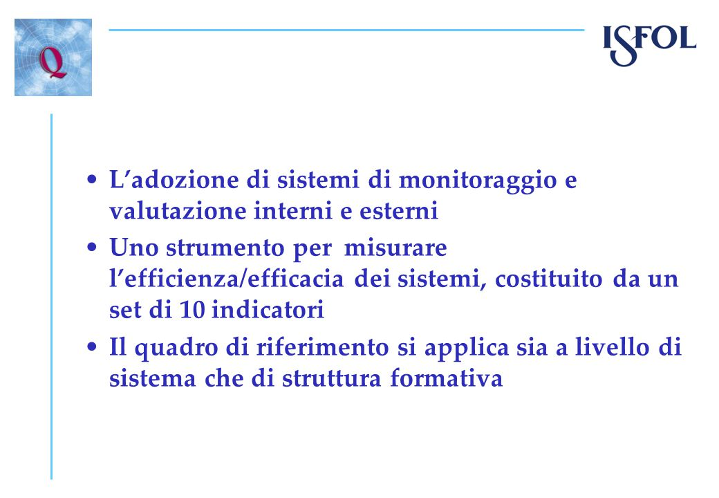 I possibili ambiti di valutazione Valutazione di sistemi (p.e.