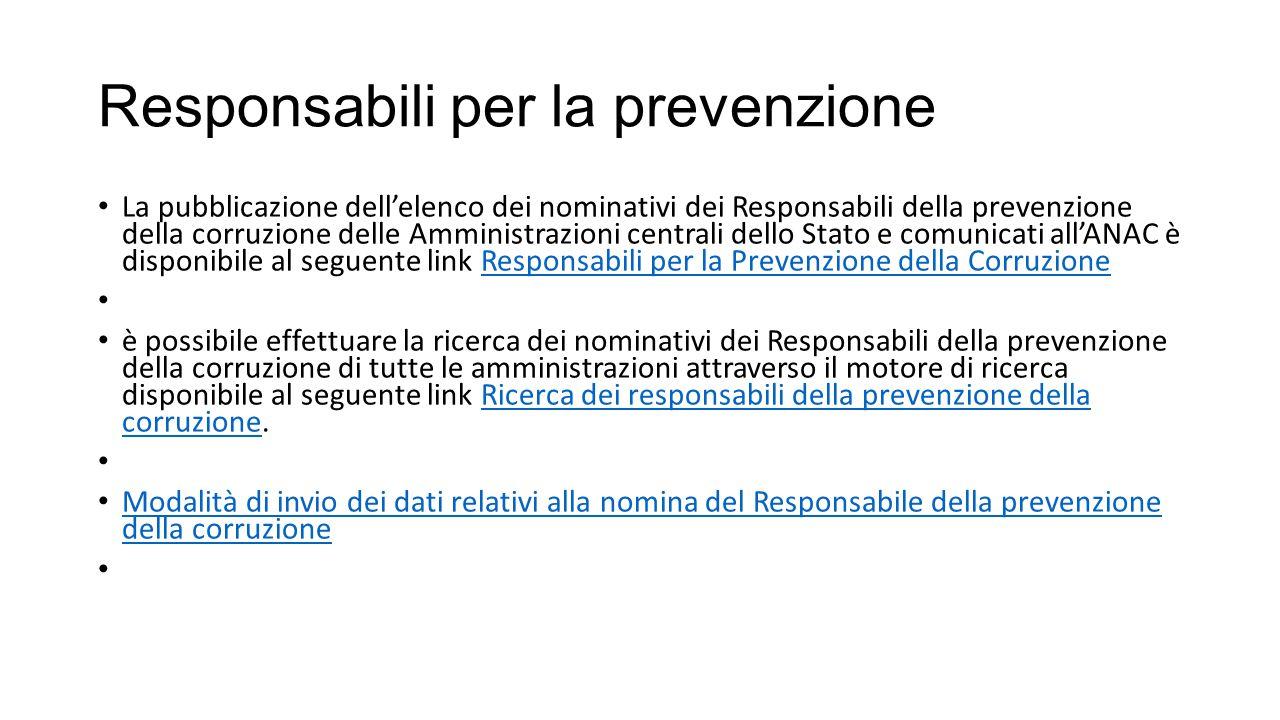 Responsabili per la prevenzione La pubblicazione dell'elenco dei nominativi dei Responsabili della prevenzione della corruzione delle Amministrazioni