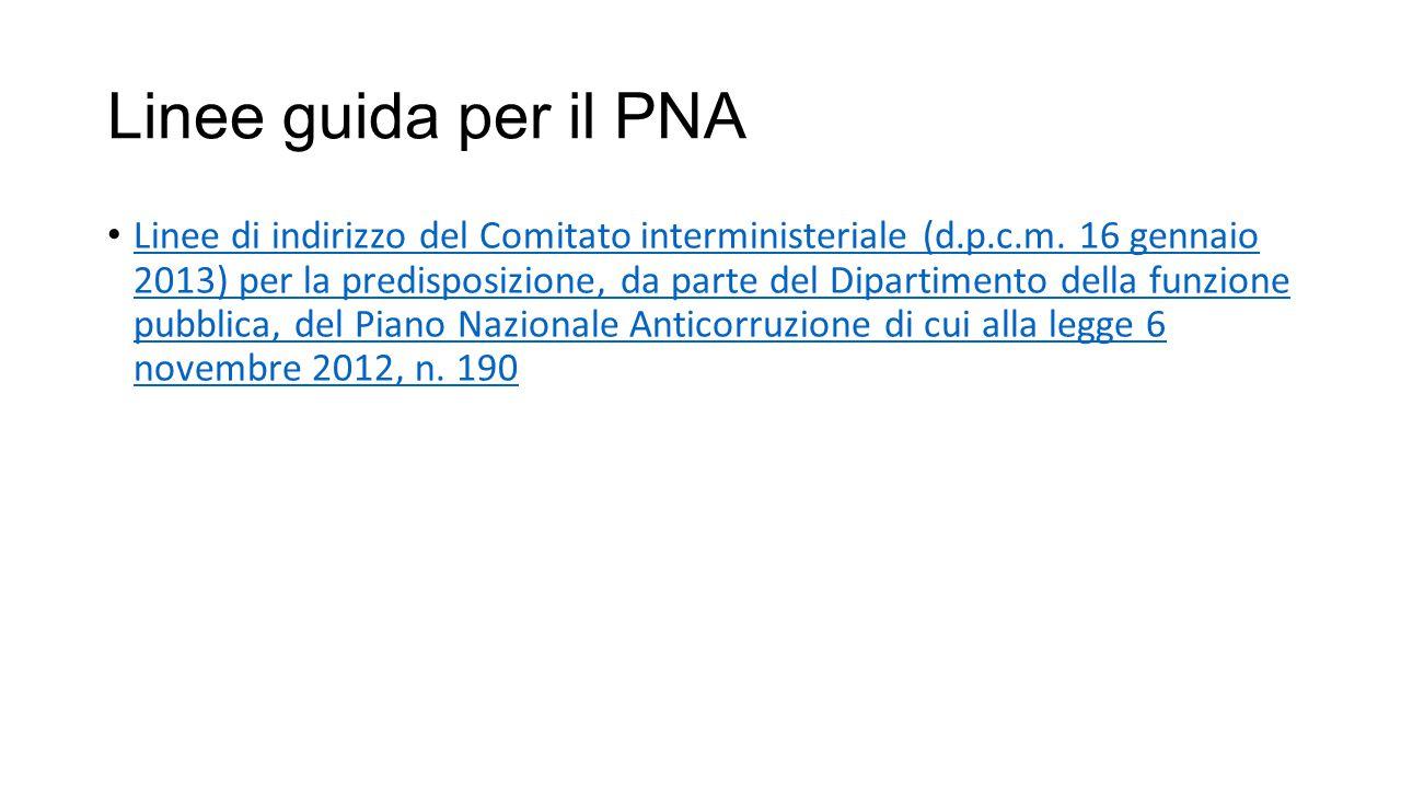 Linee guida per il PNA Linee di indirizzo del Comitato interministeriale (d.p.c.m. 16 gennaio 2013) per la predisposizione, da parte del Dipartimento