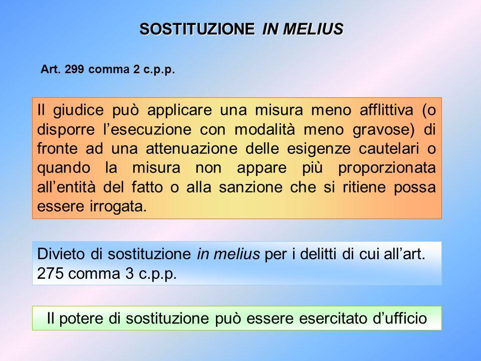 SOSTITUZIONE IN PEIUS Art.299 comma 4 c.p.p.
