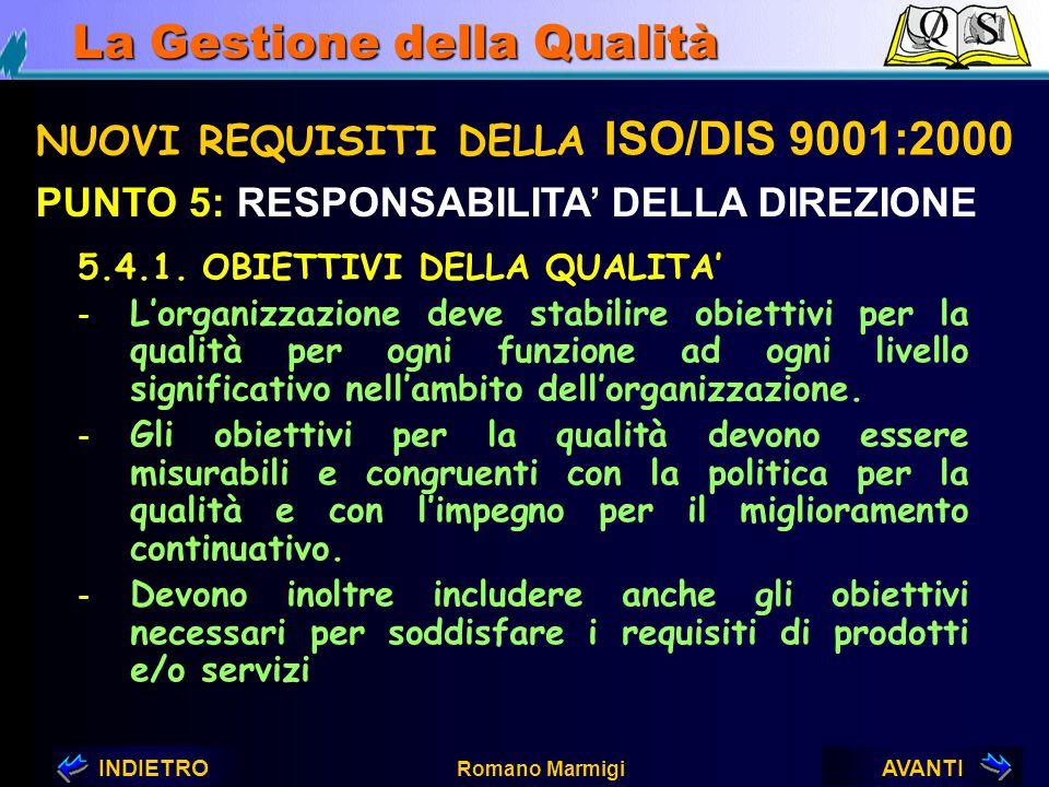 AVANTIINDIETRO Romano Marmigi La Gestione della Qualità NUOVI REQUISITI DELLA ISO/DIS 9001:2000 PUNTO 5: RESPONSABILITA' DELLA DIREZIONE 5.2. FOCALIZZ
