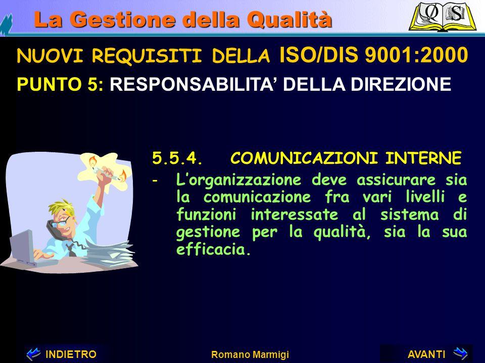 AVANTIINDIETRO Romano Marmigi La Gestione della Qualità NUOVI REQUISITI DELLA ISO/DIS 9001:2000 PUNTO 5: RESPONSABILITA' DELLA DIREZIONE 5.4.2. PIANIF