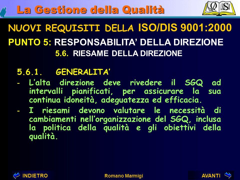 AVANTIINDIETRO Romano Marmigi La Gestione della Qualità NUOVI REQUISITI DELLA ISO/DIS 9001:2000 PUNTO 5: RESPONSABILITA' DELLA DIREZIONE 5.5.4. COMUNI