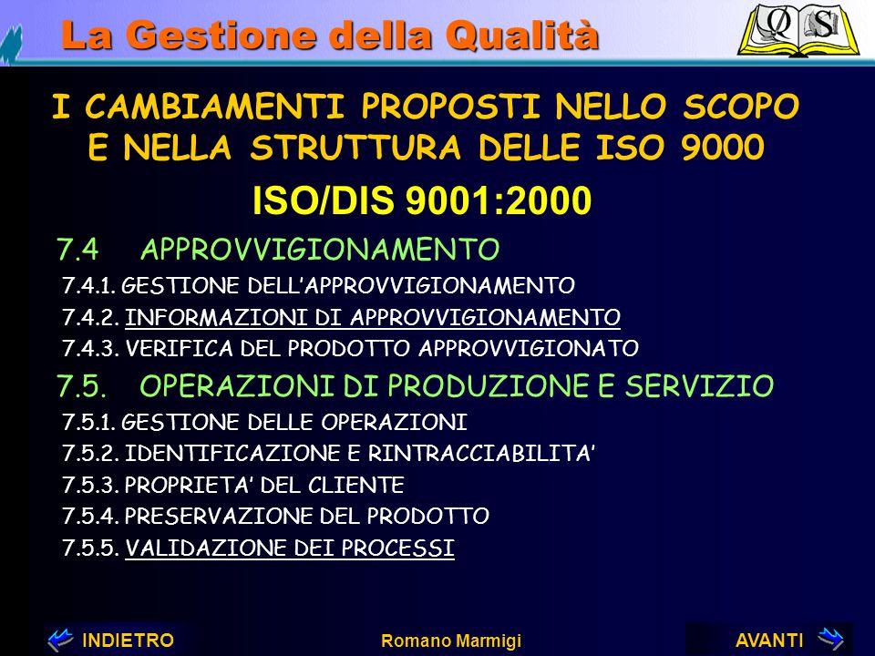 AVANTIINDIETRO Romano Marmigi La Gestione della Qualità 7.REALIZZAZIONE DEL PRODOTTO E/O SERVIZIO 7.1PIANIFICAZIONE PER LA REALIZZAZIONE DEL PRODOTTO