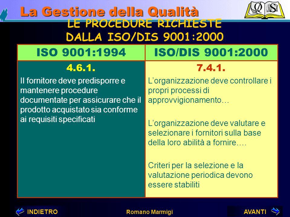 AVANTIINDIETRO Romano Marmigi La Gestione della Qualità IN SISTESI Maggiore chiarezza su tale serie di requisiti. Non traspare chiaramente la serie di