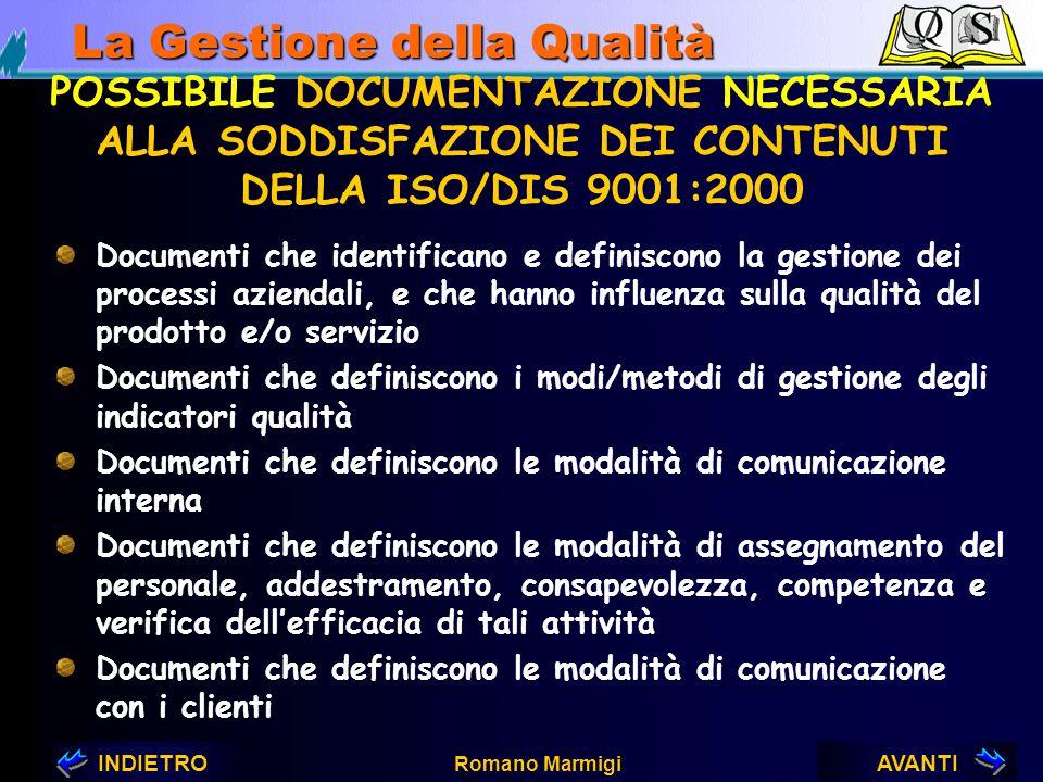 AVANTIINDIETRO Romano Marmigi La Gestione della Qualità LE PROCEDURE RICHIESTE DALLA ISO/DIS 9001:2000 7.4.1. L'organizzazione deve controllare i prop