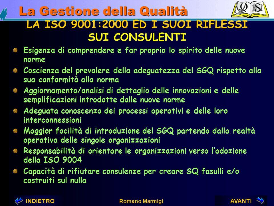AVANTIINDIETRO Romano Marmigi La Gestione della Qualità LA ISO 9001:2000 ED I SUOI RIFLESSI SULLE ORGANIZZAZIONI Analisi delle nuove norme (ISO 9001 e