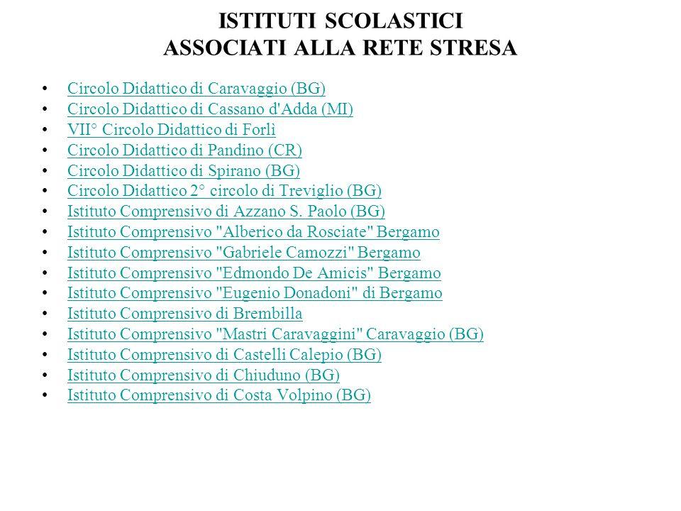 ISTITUTI SCOLASTICI ASSOCIATI ALLA RETE STRESA Circolo Didattico di Caravaggio (BG) Circolo Didattico di Cassano d'Adda (MI) VII° Circolo Didattico di