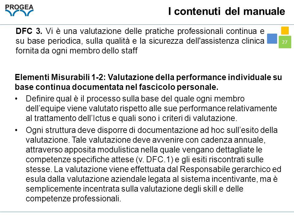27 Elementi Misurabili 1-2: Valutazione della performance individuale su base continua documentata nel fascicolo personale. Definire qual è il process