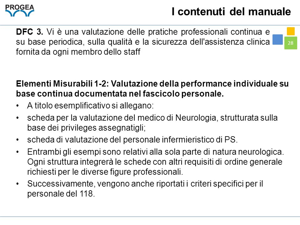 28 Elementi Misurabili 1-2: Valutazione della performance individuale su base continua documentata nel fascicolo personale. A titolo esemplificativo s