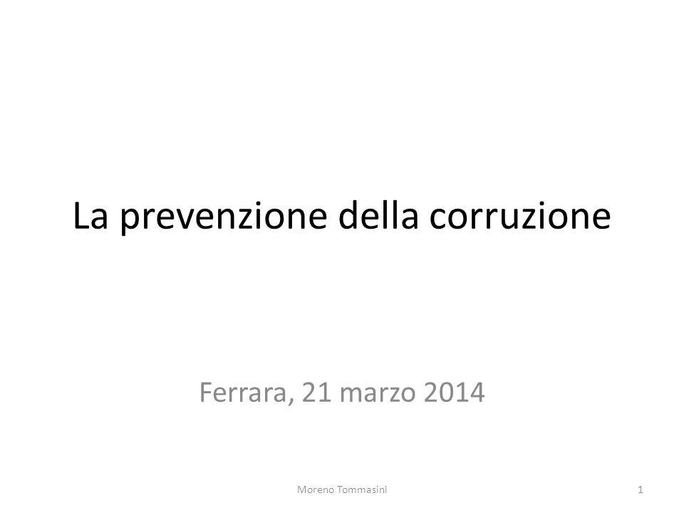 La prevenzione della corruzione Ferrara, 21 marzo 2014 1Moreno Tommasini