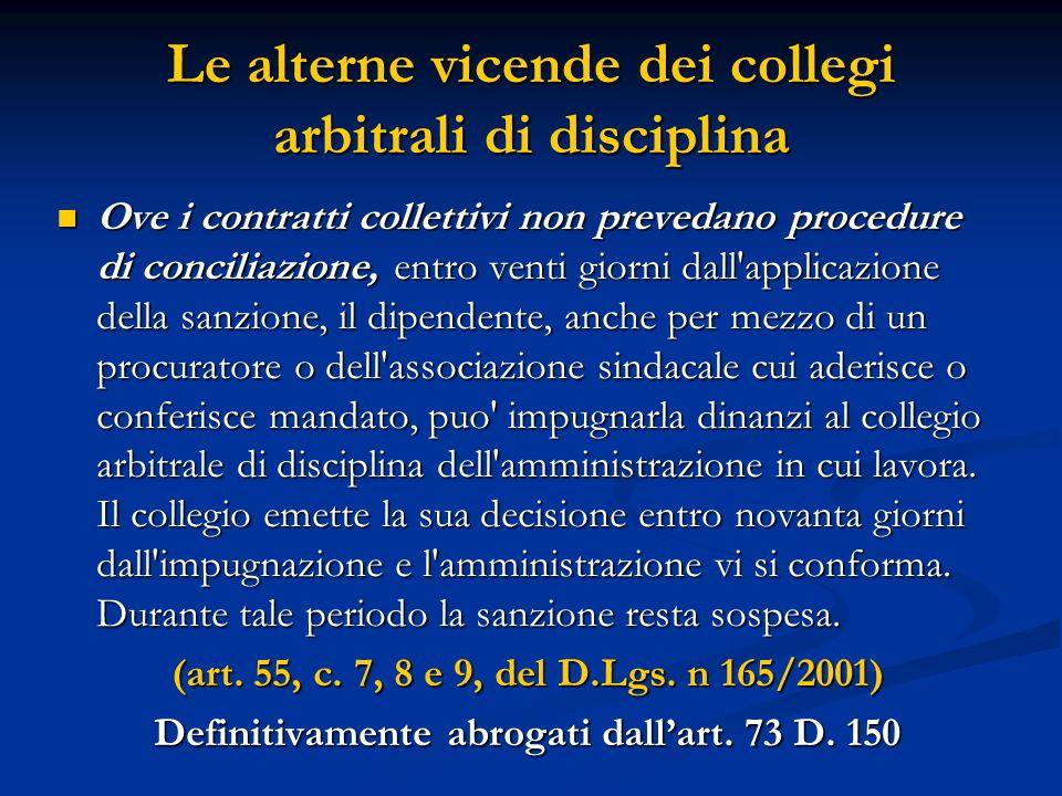 Le alterne vicende dei collegi arbitrali di disciplina Ove i contratti collettivi non prevedano procedure di conciliazione, entro venti giorni dall'ap
