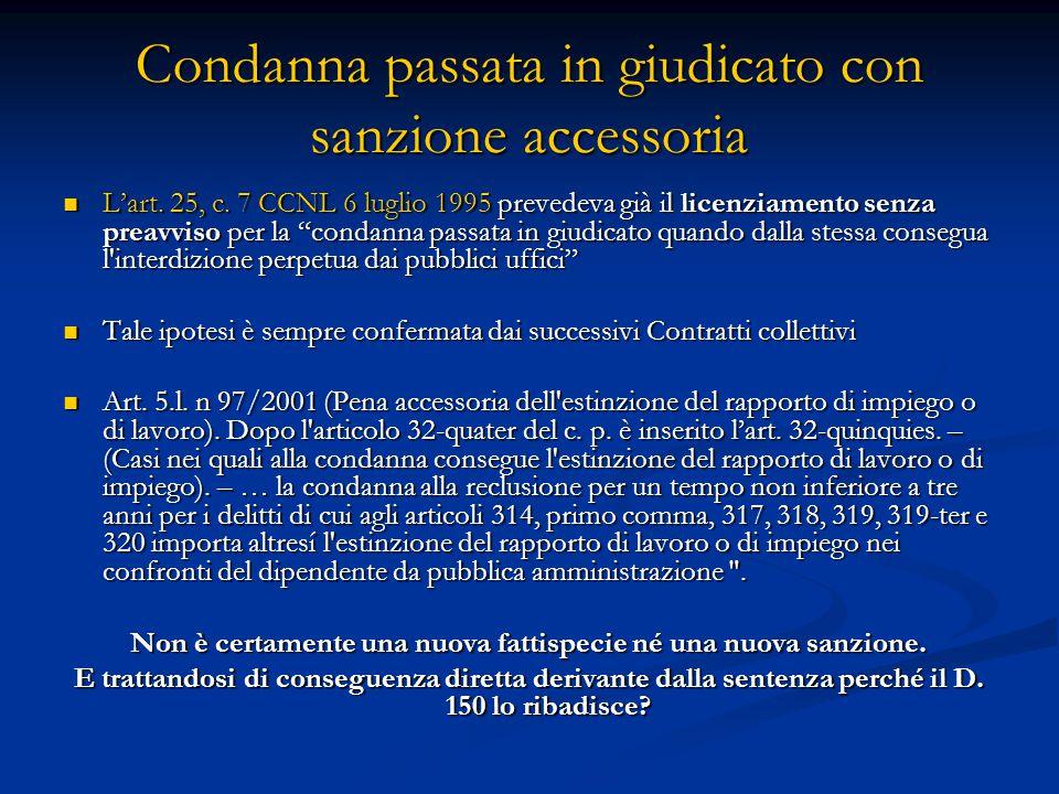 """Condanna passata in giudicato con sanzione accessoria L'art. 25, c. 7 CCNL 6 luglio 1995 prevedeva già il licenziamento senza preavviso per la """"condan"""