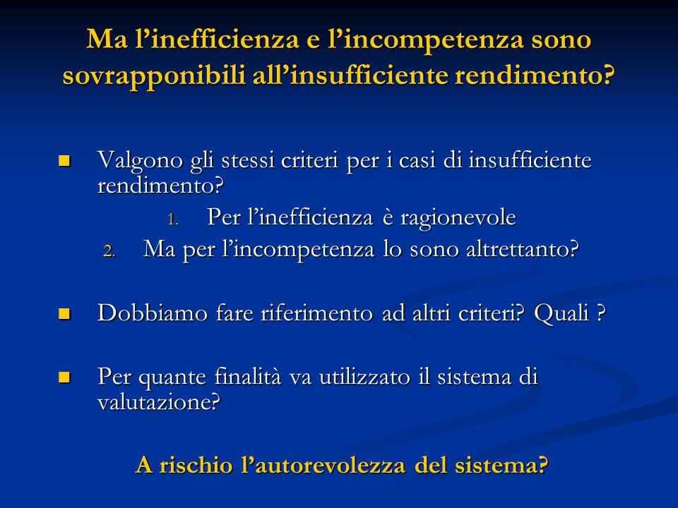 Ma l'inefficienza e l'incompetenza sono sovrapponibili all'insufficiente rendimento.