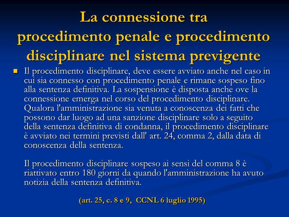 La connessione tra procedimento penale e procedimento disciplinare nel sistema previgente Il procedimento disciplinare, deve essere avviato anche nel