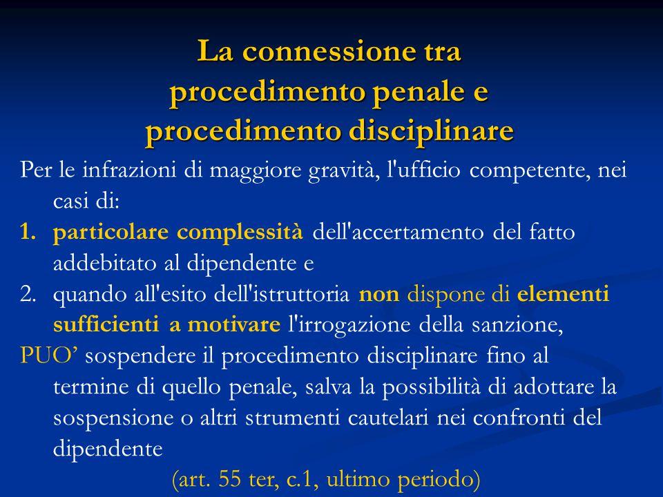 La connessione tra procedimento penale e procedimento disciplinare Per le infrazioni di maggiore gravità, l'ufficio competente, nei casi di: 1.partico