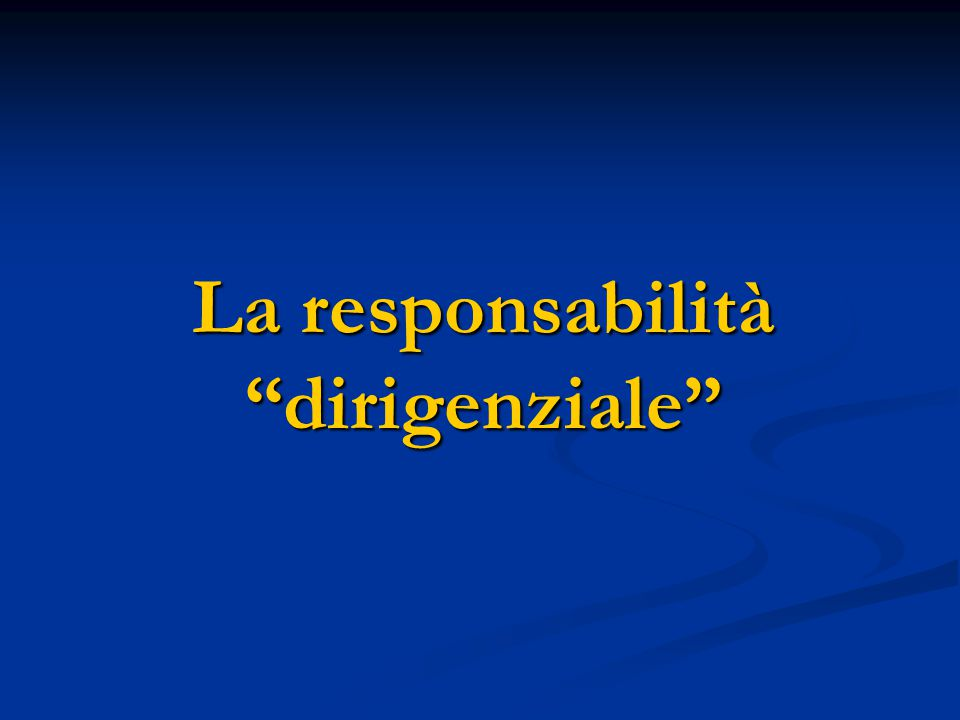 "La responsabilità ""dirigenziale"""