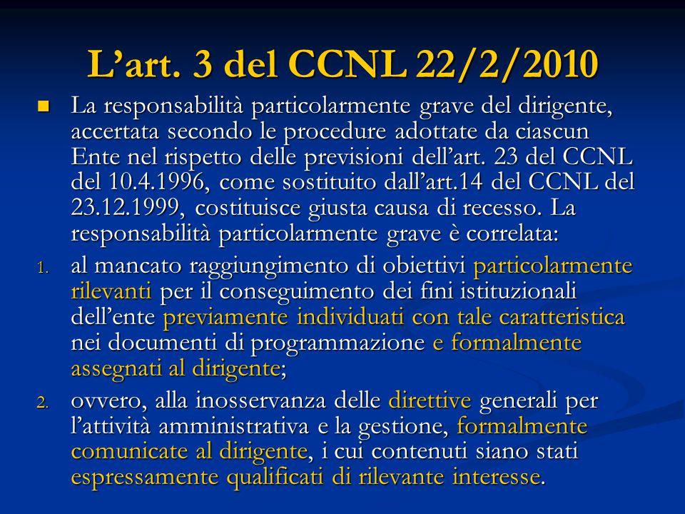 L'art. 3 del CCNL 22/2/2010 La responsabilità particolarmente grave del dirigente, accertata secondo le procedure adottate da ciascun Ente nel rispett