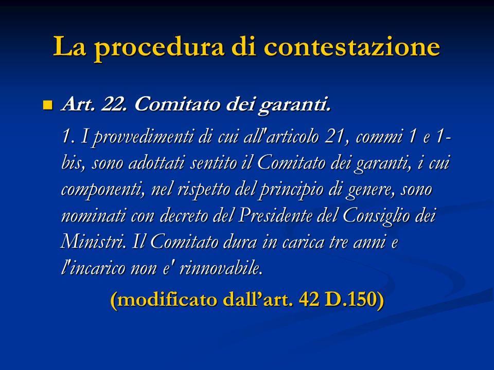 Art. 22. Comitato dei garanti. Art. 22. Comitato dei garanti. 1. I provvedimenti di cui all'articolo 21, commi 1 e 1- bis, sono adottati sentito il Co