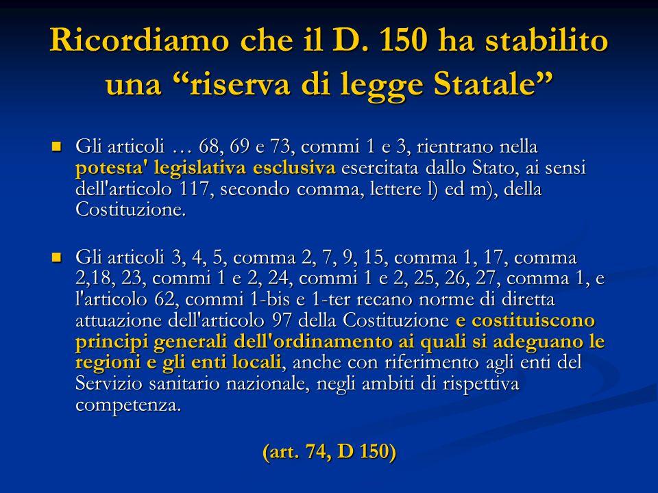 Gli articoli … 68, 69 e 73, commi 1 e 3, rientrano nella potesta' legislativa esclusiva esercitata dallo Stato, ai sensi dell'articolo 117, secondo co