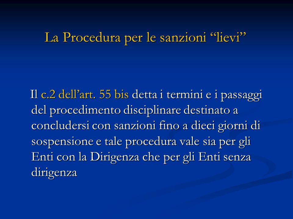 """La Procedura per le sanzioni """"lievi"""" Il c.2 dell'art. 55 bis detta i termini e i passaggi del procedimento disciplinare destinato a concludersi con sa"""