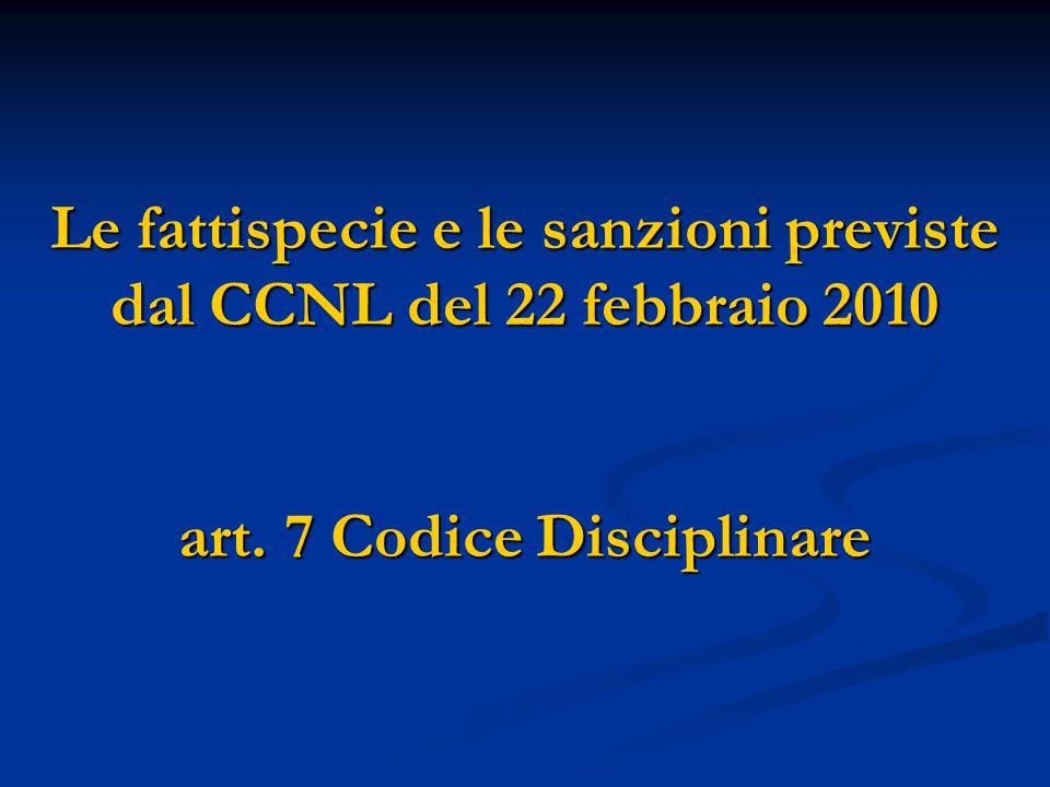 Le fattispecie e le sanzioni previste dal CCNL del 22 febbraio 2010 art. 7 Codice Disciplinare