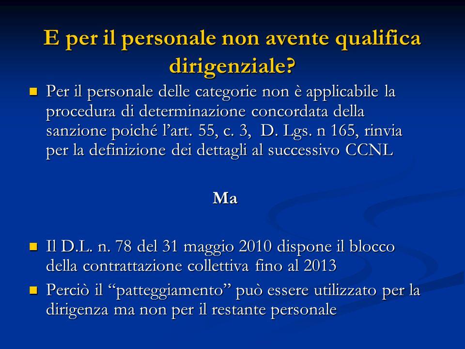 E per il personale non avente qualifica dirigenziale? Per il personale delle categorie non è applicabile la procedura di determinazione concordata del