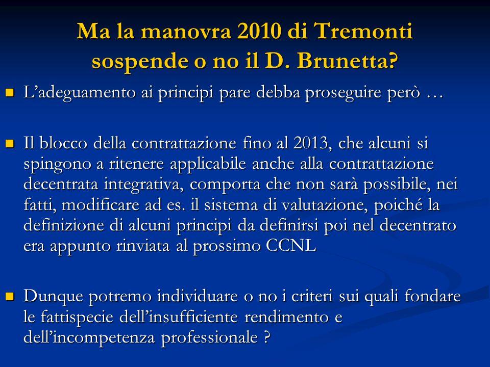 Ma la manovra 2010 di Tremonti sospende o no il D. Brunetta? L'adeguamento ai principi pare debba proseguire però … L'adeguamento ai principi pare deb