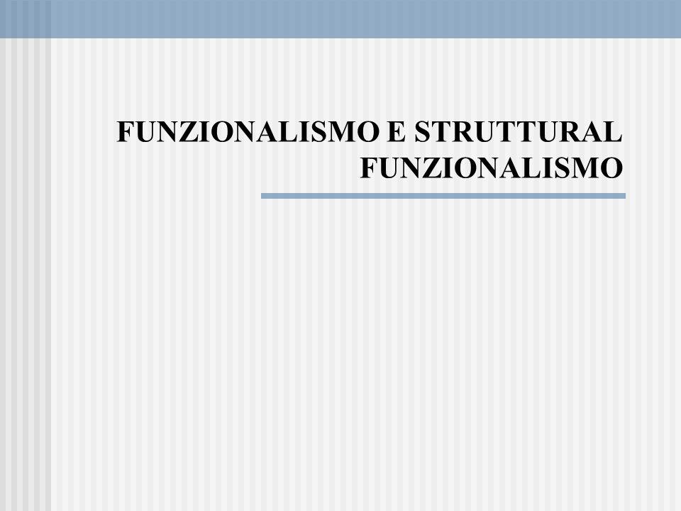FUNZIONALISMO E STRUTTURAL FUNZIONALISMO