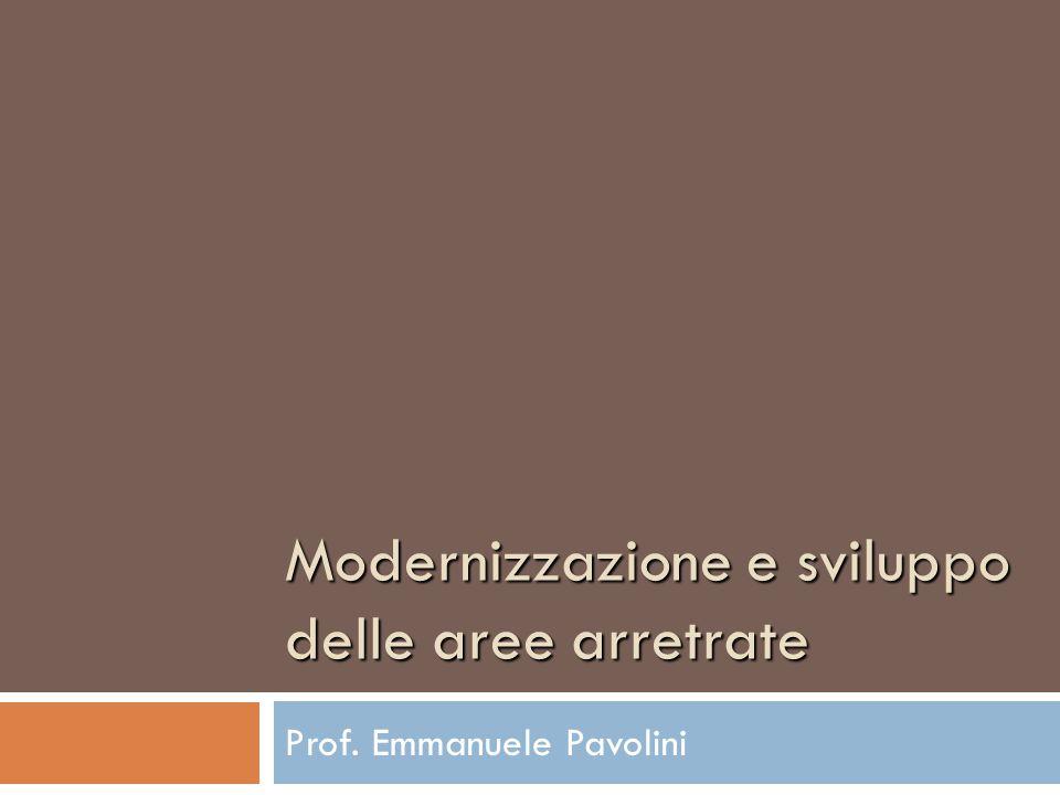 Modernizzazione e sviluppo delle aree arretrate Prof. Emmanuele Pavolini