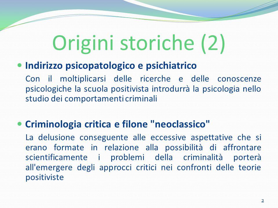Origini storiche (2) Indirizzo psicopatologico e psichiatrico Con il moltiplicarsi delle ricerche e delle conoscenze psicologiche la scuola positivist