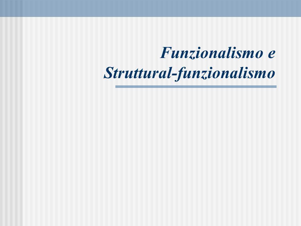 Funzionalismo e Struttural-funzionalismo