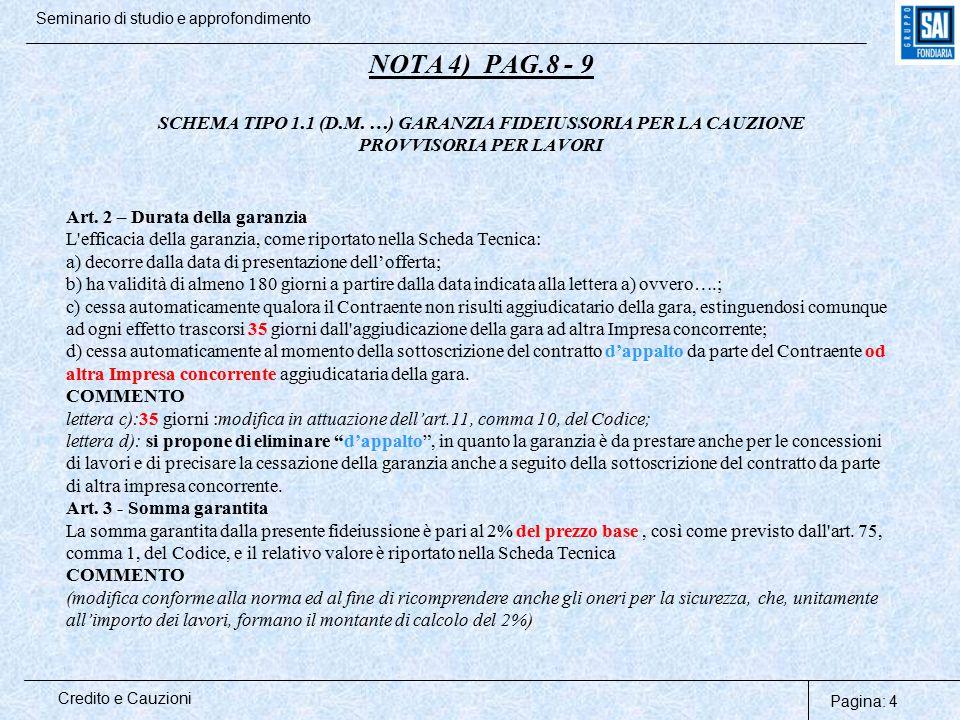 Pagina: 5 Credito e Cauzioni Seminario di studio e approfondimento NOTA 5) PAG.