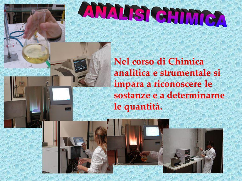 Nel corso di Chimica analitica e strumentale si impara a riconoscere le sostanze e a determinarne le quantità.