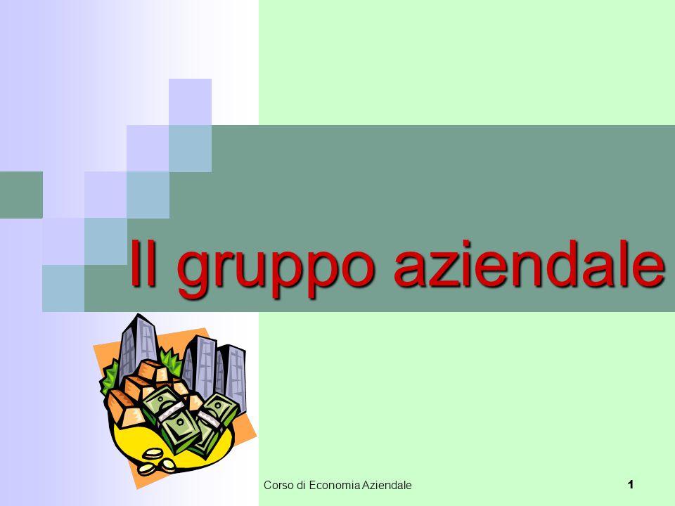 Corso di Economia Aziendale 1 Il gruppo aziendale