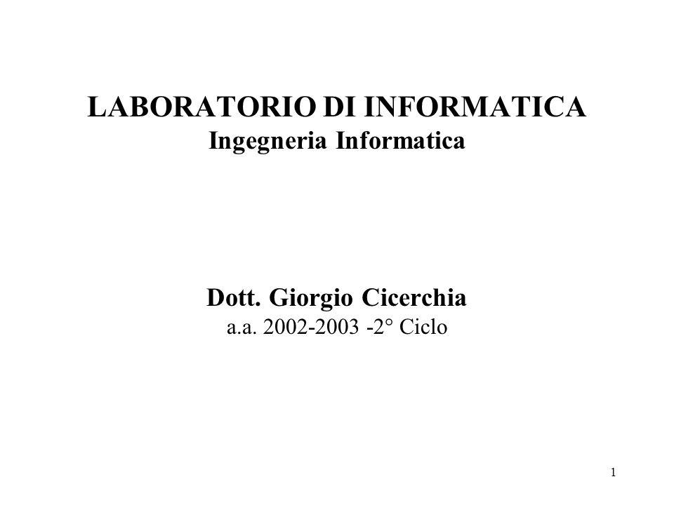 1 LABORATORIO DI INFORMATICA Ingegneria Informatica Dott.